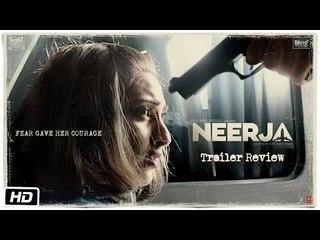 Neerja | Official Trailer Review | Sonam Kapoor | Shabana Azmi