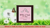 Read  When I Talk to You A Cartoonist Talks to God EBooks Online