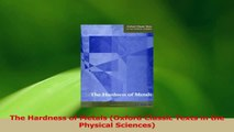 PDF Download  The Hardness of Metals Oxford Classic Texts in the Physical Sciences PDF Online