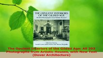Read  The Opulent Interiors of the Gilded Age All 203 Photographs from Artistic Houses with New Ebook Free