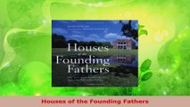 Read  Houses of the Founding Fathers Ebook Free