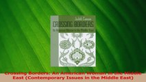Download  Crossing Borders An American Woman in the Middle East Contemporary Issues in the Middle PDF Free