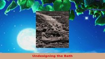 Read  Undesigning the Bath Ebook Free