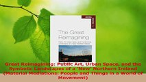 Read  Great Reimagining Public Art Urban Space and the Symbolic Landscapes of a New Northern EBooks Online