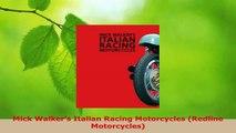 Read  Mick Walkers Italian Racing Motorcycles Redline Motorcycles PDF Free