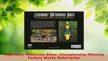 Download  Legendary Motocross Bikes ChampionshipWinning Factory Works Motorcycles Ebook Free