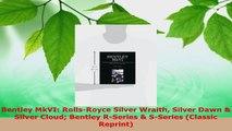 Read  Bentley MkVI RollsRoyce Silver Wraith Silver Dawn  Silver Cloud Bentley RSeries  Ebook Free