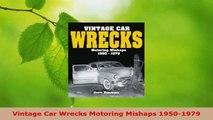 Read  Vintage Car Wrecks Motoring Mishaps 19501979 PDF Free