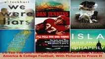 Ill Tell You One Thing The Untold Truth About Texas America  College Football With Read Online
