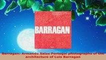 Read  Barragan Armando Salas Portugal photographs of the architecture of Luis Barragan EBooks Online