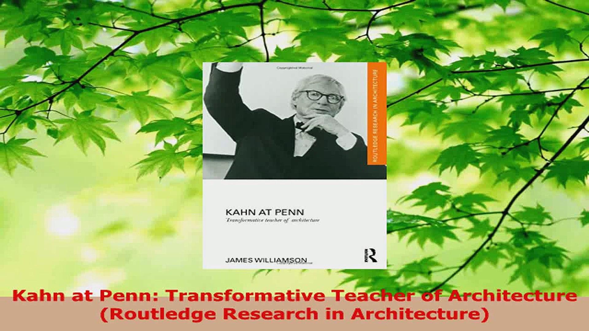 Kahn at Penn Transformative Teacher of Architecture