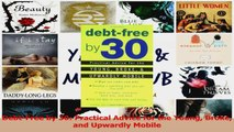 PDF Download  DebtFree by 30 Practical Advice for the Young Broke and Upwardly Mobile PDF Full Ebook
