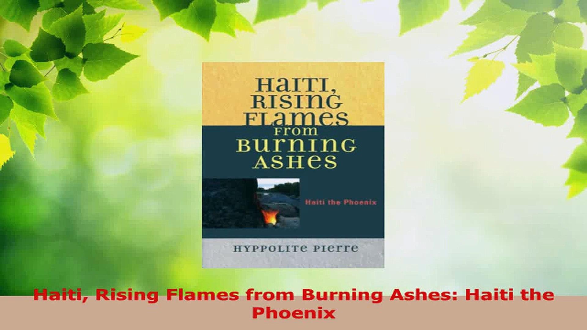 Read  Haiti Rising Flames from Burning Ashes Haiti the Phoenix EBooks Online