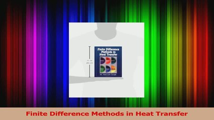 PDF Download  Finite Difference Methods in Heat Transfer Read Full Ebook