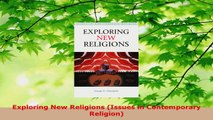 Read  Exploring New Religions Issues in Contemporary Religion Ebook Free