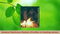Read  Kalahari Bushmen Healers Profiles in Healing series Ebook Free