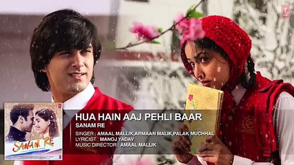 HUA HAIN AAJ PEHLI BAAR Full Song (AUDIO) - SANAM RE - Pulkit Samrat, Yami Gautam