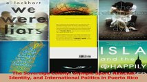 PDF Download  The Sovereign Colony Olympic Sport National Identity and International Politics in Puerto Read Online