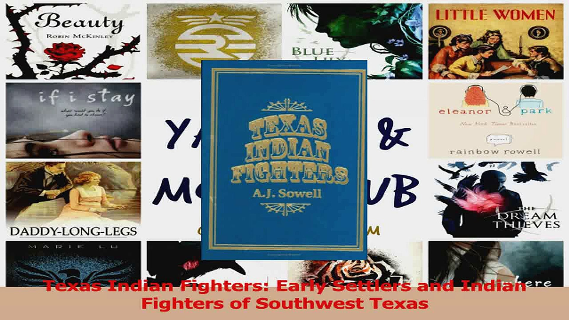 PDF Download  Texas Indian Fighters Early Settlers and Indian Fighters of Southwest Texas Download O
