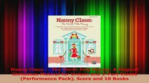 PDF Download  Nanny Claus  The North Pole Nanny A Magical Christmas Musical for Unison and 2Part PDF Online