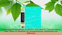 PDF Download  Modeling Embedded Systems and SoCs Concurrency and Time in Models of Computation PDF Online