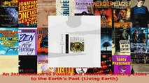 An Introduction to Fossils and Minerals Seeking Clues to the Earths Past Living Earth PDF