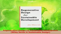 Read  Regenerative Design for Sustainable Development Wiley Series in Sustainable Design Ebook Free