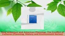 Read  New Urbanism and American Planning The Conflict of Cultures Planning History and EBooks Online
