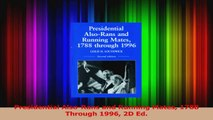 PDF Download  Presidential AlsoRans and Running Mates 1788 Through 1996 2D Ed PDF Full Ebook