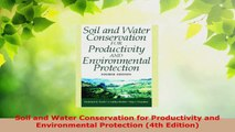 Read  Soil and Water Conservation for Productivity and Environmental Protection 4th Edition Ebook Free