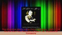 PDF Download  The Charlton Story Earle Perry Charlton 18631930 One of the Five Founders of the F W PDF Online
