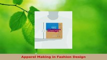 Read  Apparel Making in Fashion Design PDF Online