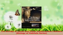 Read  The Biology of Caves and Other Subterranean Habitats Biology of Habitats Series Ebook Free