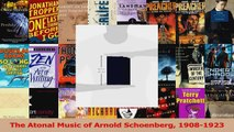 1908-1923 The Atonal Music of Arnold Schoenberg