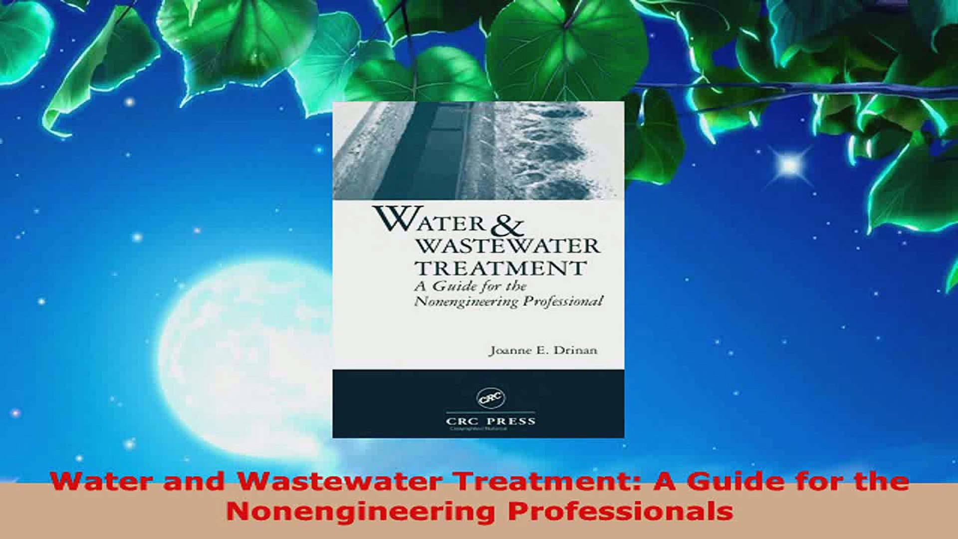 A Guide for the Nonengineering Professional Second Edition Water and Wastewater Treatment