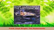 Read  Frank Lloyd Wright The Masterworks Ebook Free