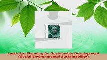 Read  LandUse Planning for Sustainable Development Social Environmental Sustainability Ebook Free