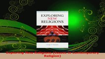 Read  Exploring New Religions Issues in Contemporary Religion PDF Free