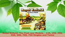 Read  Royal Enfield The Postwar Models  125 150 250 350 500 700 750 Singles and Twins Ebook Free