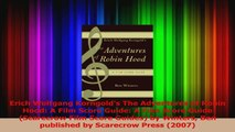 PDF Download  Erich Wolfgang Korngolds The Adventures of Robin Hood A Film Score Guide A Film Score Download Full Ebook
