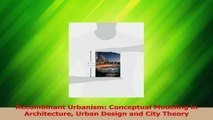 Download  Recombinant Urbanism Conceptual Modeling in Architecture Urban Design and City Theory Ebook Free