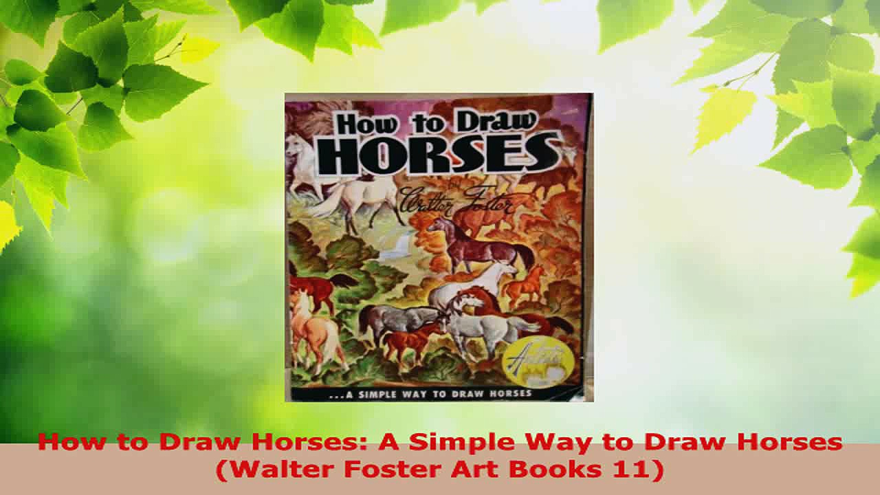 PDF Download  How to Draw Horses A Simple Way to Draw Horses Walter Foster Art Books 11 Read Full Ebook