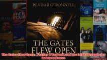 The Gates Flew Open  Peader ODonnell and the Irish Struggle for Independence