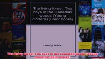 The living forest Two boys in the Canadian woods Young moderns junior books
