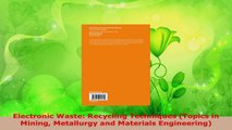 Read  Electronic Waste Recycling Techniques Topics in Mining Metallurgy and Materials PDF Online