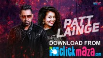 Patt Lainge - HD Video Song - Desi Rockstar 2 - Gippy Grewal Feat.Neha Kakkar - Dr.Zeus - 2016