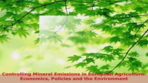 PDF Download  Controlling Mineral Emissions in European Agriculture Economics Policies and the Download Full Ebook
