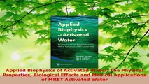 PDF Download  Applied Biophysics of Activated Water The Physical Properties Biological Effects and PDF Full Ebook