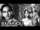 """Balaraju Full Telugu Movie"" || ANR, Anjali Devi, Varalakshmi"