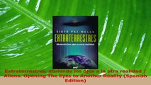 PDF Download  Extraterrestres abriendo los ojos a la otra realidad  Aliens Opening The Eyes to Another Download Online